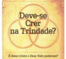 """Diálogo com uma Testemunha de Jeová sobre a Brochura """"Deve-se Crer na Trindade?"""""""