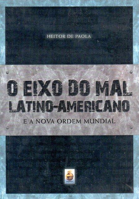 OEixoDoMalLatinoAmericano