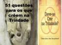 """Respostas às """"51 questões para os que crêem na Trindade"""" – 1"""