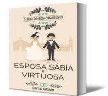 Conheça o método Esposa Sábia e Virtuosa