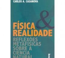 """Resenha do livro """"Física & realidade: reflexões metafísicas sobre a ciência natural"""", de Carlos A. Casanova"""