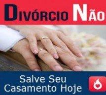 Divórcio Não, Salve Seu Casamento