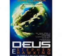 """Crítica do livro """"Deus E Stephen Hawking – De Quem É O Projeto Afinal?"""", de John C. Lennox"""
