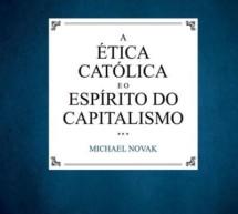 A Ética Católica e o Espírito do Capitalismo